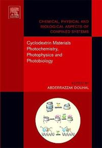 Cyclodextrin Materials Photochemistry, Photophysics And Photobiology