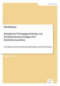 Integrierte Vertragsgestaltung Von Projektrahmenvertragen Bei Betreibermodellen
