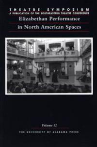 Elizabethan Performance in North American Spaces
