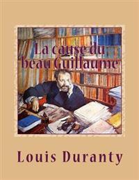La Cause Du Beau Guillaume