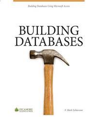 Building Databases: Using Microsoft Access 2010