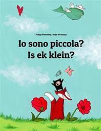 IO Sono Piccola? Is Ek Klein?: Libro Illustrato Per Bambini: Italiano-Afrikaans (Edizione Bilingue)