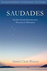 Saudades: Brazilian Family Memories from Monarchy to Millennium