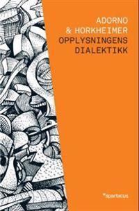Opplysningens dialektikk - Theodor W. Adorno, Max Horkheimer | Ridgeroadrun.org