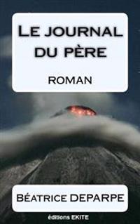 Le Journal Du Pere: Roman