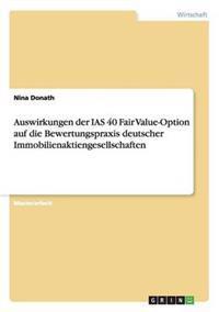 Auswirkungen Der IAS 40 Fair Value-Option Auf Die Bewertungspraxis Deutscher Immobilienaktiengesellschaften