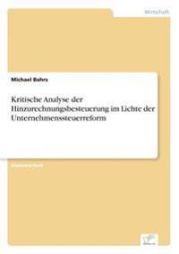 Kritische Analyse Der Hinzurechnungsbesteuerung Im Lichte Der Unternehmenssteuerreform