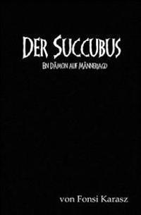 Der Succubus: Ein Damon Auf Mannerjagd