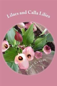 Lilacs and Calla Lilies