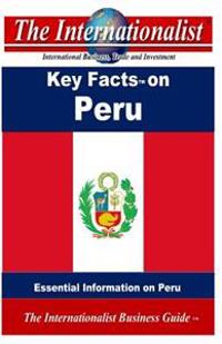 Key Facts on Peru: Essential Information on Peru