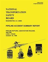 Pipeline Accident Summary Report: Pipeline Rupture, Liquid Butane Release, and Fire Lively, Texas August 24, 2996