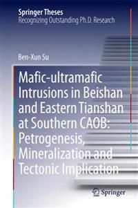 Mafic-ultramafic Intrusions in Beishan and Eastern Tianshan at Southern CAOB: Petrogenesis, Mineralization and Tectonic Implication