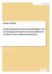 Sicherstellung Der Innovationsfahigkeit Von Technologieorientierten Systemanbietern Im Bereich Der Elektronikindustrie
