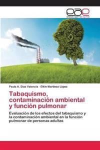 Tabaquismo, Contaminacion Ambiental y Funcion Pulmonar