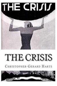 The Crisis: An Anthology of the Works by Christopher Gerard