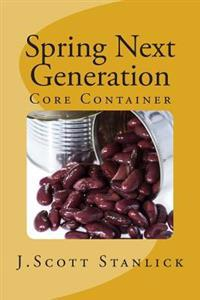 Spring Next Generation: Core Container