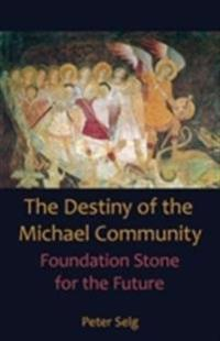 The Destiny of the Michael Community: Foundation Stone for the Future