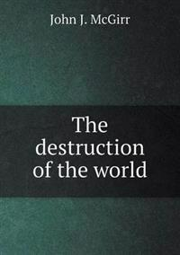 The Destruction of the World