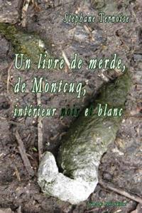 Un Livre de Merde, de Montcuq, Interieur Noir Et Blanc