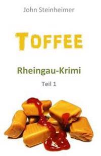 Toffee - Rheingau Krimi - Teil 1