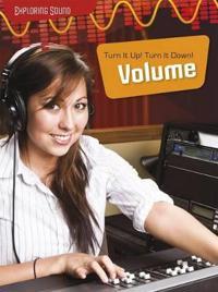 Turn It Up!; Turn it Down!: Volume