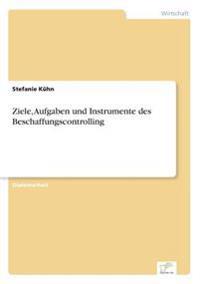 Ziele, Aufgaben Und Instrumente Des Beschaffungscontrolling