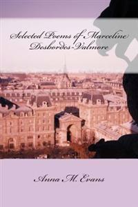 Selected Poems of Marceline Desbordes-Valmore