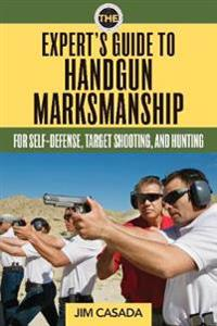 The Expert's Guide to Handgun Marksmanship