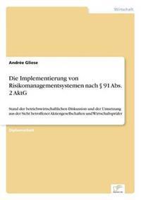 Die Implementierung Von Risikomanagementsystemen Nach 91 ABS. 2 Aktg