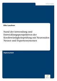 Stand Der Anwendung Und Entwicklungsperspektiven Der Kreditwurdigkeitsprufung Mit Neuronalen Netzen Und Expertensystemen