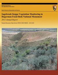 Sagebrush Steppe Vegetation Monitoring in Hagerman Fossil Beds National Monument: 2012 Annual Report