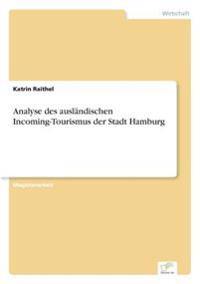Analyse Des Auslandischen Incoming-Tourismus Der Stadt Hamburg