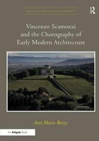 Vincenzo Scamozzi and the Chorography of Early Modern Architecture
