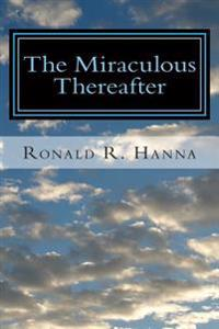 The Miraculous Thereafter