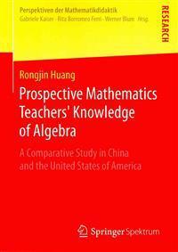 Prospective Mathematics Teachers' Knowledge of Algebra