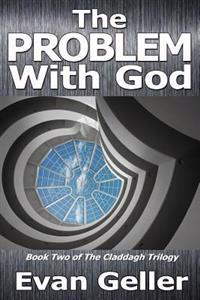 The Problem with God: The Claddagh Trilogy