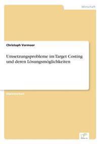 Umsetzungsprobleme Im Target Costing Und Deren Losungsmoglichkeiten