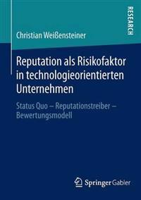 Reputation Als Risikofaktor in Technologieorientierten Unternehmen