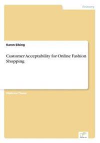 Customer Acceptability for Online Fashion Shopping