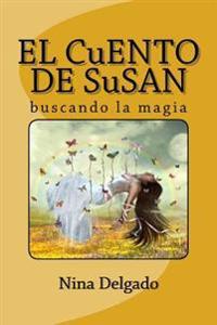 El Cuento de Susan: Buscando La Magia