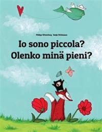 IO Sono Piccola? Olenko Mina Pieni?: Libro Illustrato Per Bambini: Italiano-Finlandese (Edizione Bilingue)