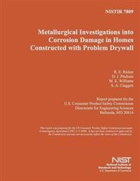 Metallurgical Investigations Into Corrosion Damage in Homes Constructed with Problem Drywall