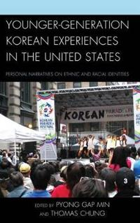 Younger-Generation Korean Experiences in the United States: Personal Narratives on Ethnic and Racial Identities