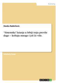"""""""Sistemska"""" Lutanja U Srbiji Traju Previ E Dugo - Ko Taju Mnogo I Jo E VI E."""