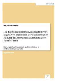 Die Identifikation Und Klassifikation Von Kognitiven Elementen Der Okonomischen Bildung in Lehrplanen Kaufmannischer Berufschulen