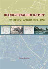 De Kadasterkaarten Van Popp: Een Sleutel Tot Uw Lokale Geschiedenis: Historische Geografie Van Aarschot, Asse, Halle En Tienen Aan de Hand Van de K [W