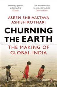 Churning the earth - the making of global india