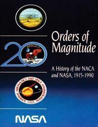 Orders of Magnitude: A History of the NACA and NASA, 1915-1990