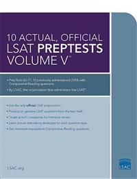 10 Actual, Official LSAT Preptests Volume V: (Preptests 62-71)