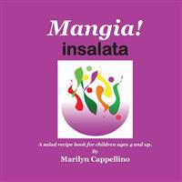 Mangia! Insalata: A Recipe Book for Children Ages 4 and Up.